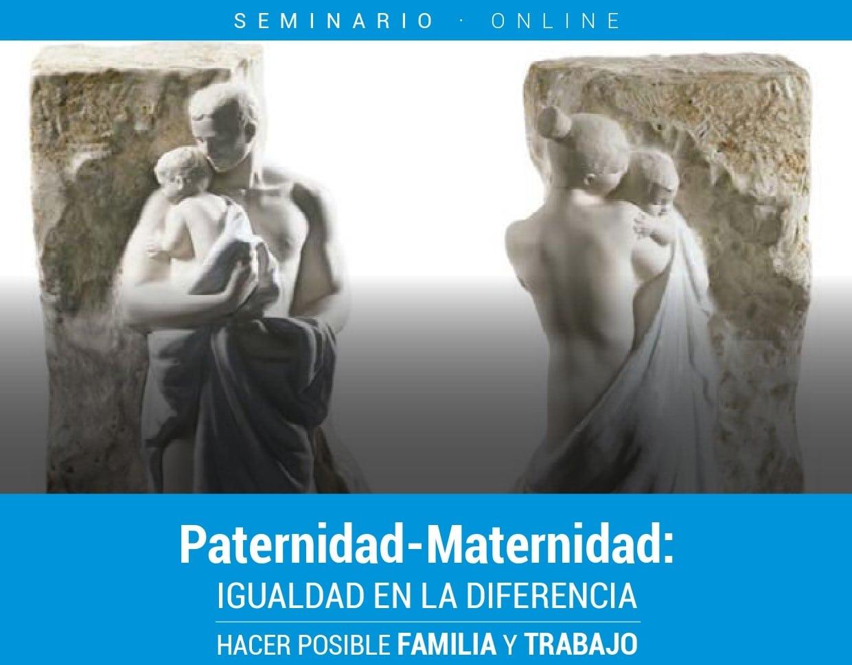 Paternidad-Maternidad: Igualdad en la diferencia, hacer posible FAMILIA y TRABAJO